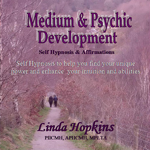 Play & Download Medium & Psychic Development - Self Hypnosis & Affirmations by Linda Hopkins | Napster