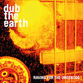 Raving For The Underdog by Dub The Earth