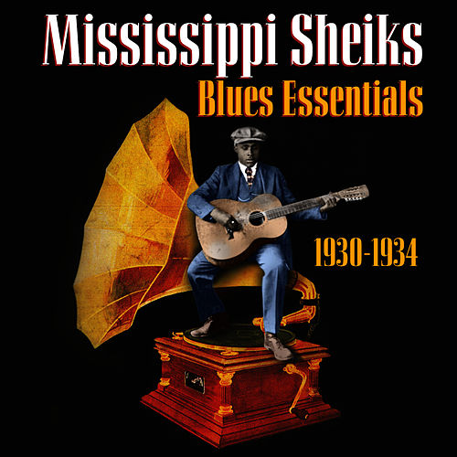 Blues Essentials (1930-1934) by Mississippi Sheiks