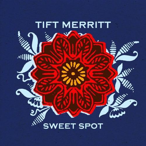 Play & Download Sweet Spot - EP by Tift Merritt | Napster