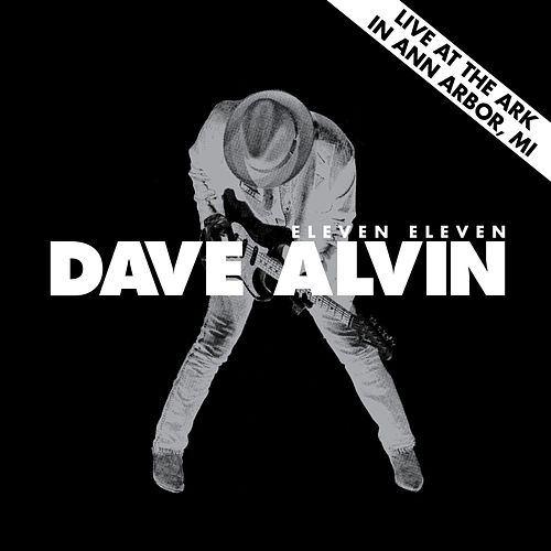 Play & Download Live at The Ark in Ann Arbor, MI July 2, 2011 by Dave Alvin | Napster