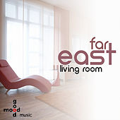 Far East Ep by Living Room