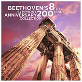 Play & Download Beethoven's 8th Symphony: 200 Year Anniversary Collection by Various Artists | Napster