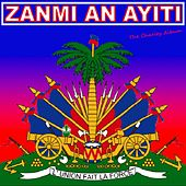 Play & Download Zanmi An Ayiti by Various Artists | Napster