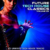 Play & Download Future Tech House Classics Vol 5 by Various Artists | Napster