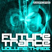 Play & Download Future Trance Volume Three by Various Artists | Napster