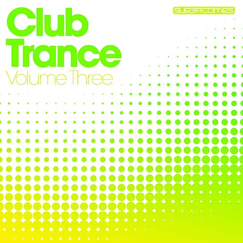 Club Trance - Volume Three by Various Artists