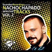 Play & Download Nacho Chapado Selected Tracks Vol 2 by Nacho Chapado | Napster