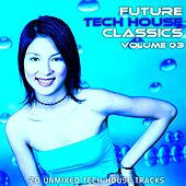 Play & Download Future Tech House Classics Vol 3 by Various Artists | Napster
