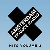 Play & Download Amsterdam Trance Radio Hits Volume 3 by Various Artists | Napster