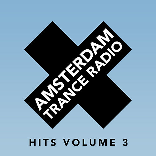 Amsterdam Trance Radio Hits Volume 3 by Various Artists