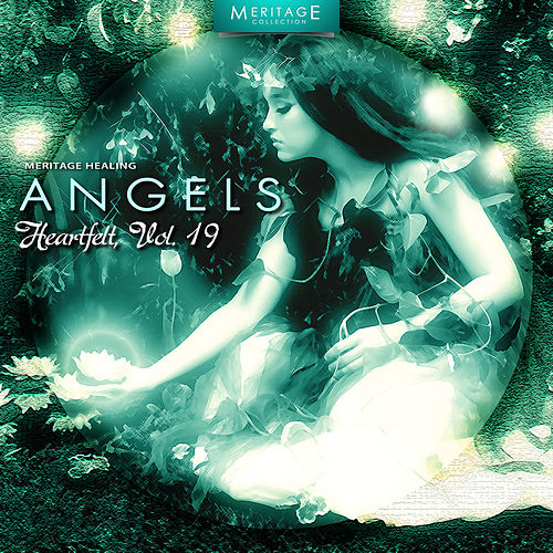 Play & Download Meritage Healing: Angels (Heartfelt), Vol. 19 by Various Artists | Napster