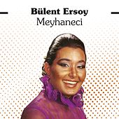 Play & Download Meyhaneci by Bülent Ersoy | Napster