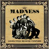Play & Download Absolutely Beyond Compare by Madness | Napster