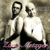 Play & Download Zarte Metzger by Badesalz | Napster