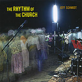 The Rhythm of the Church by Jeff Schmidt