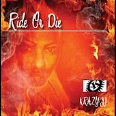 Play & Download Ride or Die by Krazy JJ | Napster