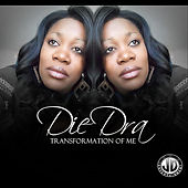 Play & Download Transformation of Me by DieDra | Napster