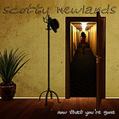 Now That You're Gone by Scotty Newlands