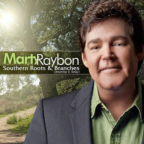 Play & Download Southern Roots And Branches (Yesterday And Today) by Marty Raybon   Napster