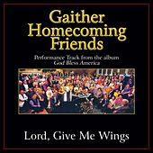 Play & Download Lord, Give Me Wings Performance Tracks by Various Artists | Napster