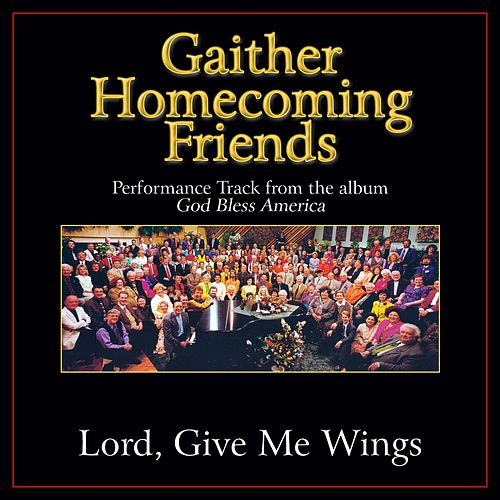 Lord, Give Me Wings Performance Tracks by Various Artists
