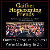 Play & Download Onward Christian Soldiers / We're Marching to Zion (Medley) Performance Tracks by Various Artists | Napster