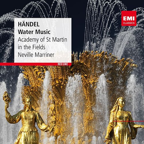 Play & Download Handel: Water Music by Sir Neville Marriner | Napster