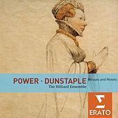 Play & Download Power / Dunstaple: Masses and Motets by The Hilliard Ensemble | Napster