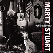 Nashville Vol. 1: Tear the Woodpile Down by Marty Stuart