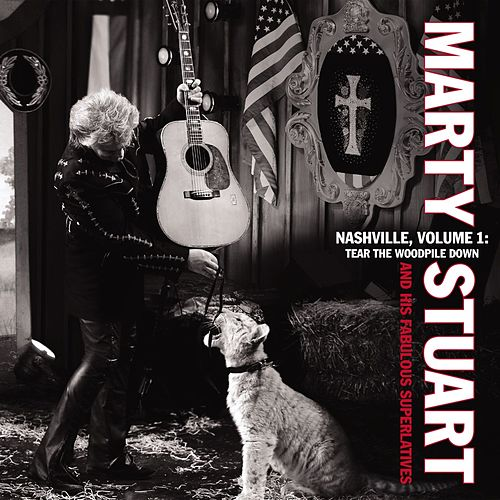 Play & Download Nashville Vol. 1: Tear the Woodpile Down by Marty Stuart | Napster