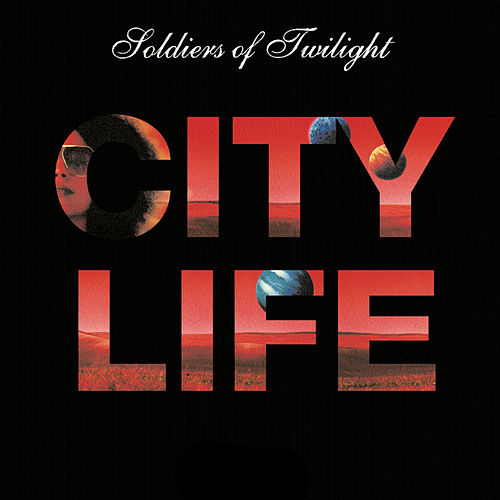 City Life by Soldiers Of Twilight
