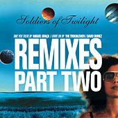 Remixes Part Two by Soldiers Of Twilight