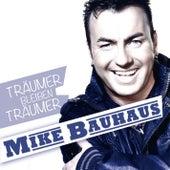 Play & Download Träumer bleiben Träumer by Mike Bauhaus | Napster