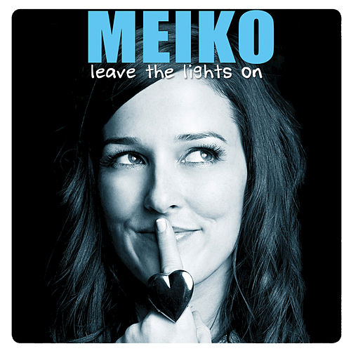 Play & Download Leave The Lights On by Meiko | Napster