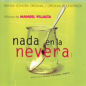 Play & Download Nada En La Nevera (Banda Sonora Original) by Manuel Villalta | Napster