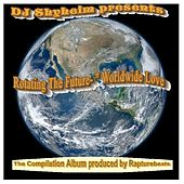 Play & Download Rotating the Future Worldwide Love by Various Artists | Napster