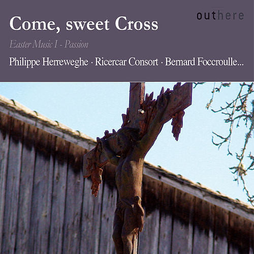 Play & Download Bach: Come, Sweet Cross (Easter Music I - Passion) by Various Artists | Napster