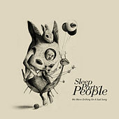 Play & Download We Were Drifting On a Sad Song by Sleep Party People | Napster