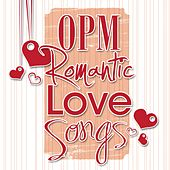 OPM Romantic Love Songs by Various Artists