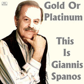 Gold or Platinum:This Is Yiannis Spanos by Various Artists