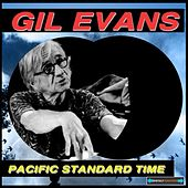 Play & Download Pacific Standard Time Remastered by Gil Evans | Napster