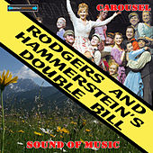 Rodgers and Hammerstein's Double Bill - Carousel and the Sound of Music by Various Artists