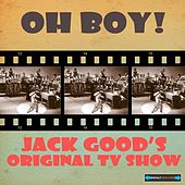 Play & Download Oh Boy !  Jack Good's Original TV Show by Various Artists | Napster