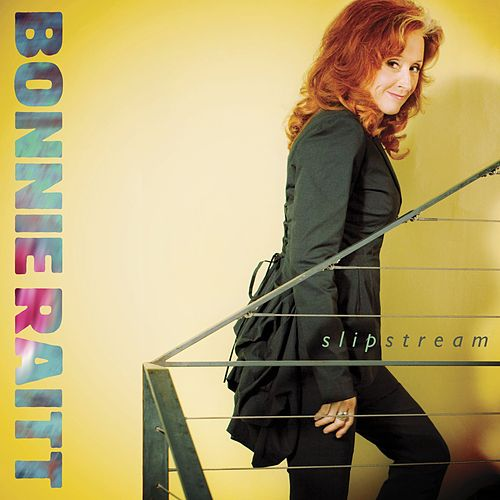Slipstream by Bonnie Raitt