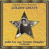 Play & Download Legend Series Presents Golden Greats - Julia Lee With the Tommy Douglas' Orchestra by Julia Lee | Napster