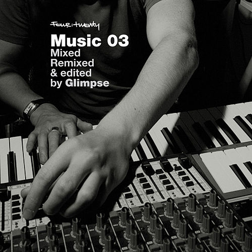 Play & Download Four:Twenty Mixed, Remixed and Edited by Glimpse by Various Artists | Napster