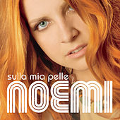 Play & Download Sulla Mia Pelle Deluxe Edition by Noemi | Napster