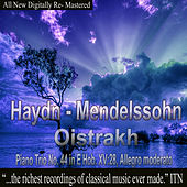 Play & Download Oistrakh - Haydn, Mendelssohn - Piano Trio, No. 44 in E Hob XV 28 Allegro moderato by David Oistrakh | Napster
