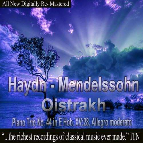 Play & Download Oistrakh - Haydn, Mendelssohn - Piano Trio, No. 44 in E Hob XV 28 Allegro moderato by David Oistrakh | Napster
